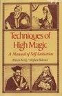 Techniques of High Magic - Francis King