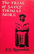 The trial of Thomas More by E. E. Reynolds