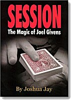Session: the magic of Joel Givens by Joshua…