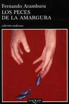 Los peces de la amargura by Fernando…