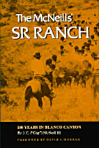 The McNeills' SR Ranch: 100 Years in Blanco…