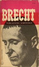Brecht: The Man and His Work by Martin…