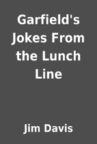 Garfield's Jokes From the Lunch Line by Jim…