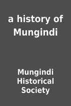 a history of Mungindi by Mungindi Historical…