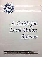 A Guide for Local Union Bylaws by UAW
