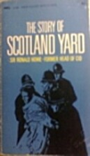 The Story of Scotland Yard by Ronald Howe