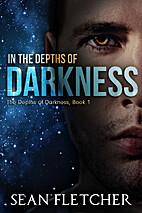 In the Depths of Darkness by Sean Fletcher