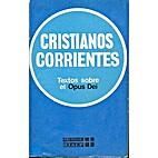 Cristianos Corrientes. Textos sobre el Opus…