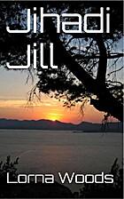 Jihadi Jill by Lorna Woods