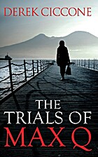 The Trials of Max Q by Derek Ciccone