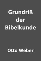 Grundriß der Bibelkunde by Otto Weber