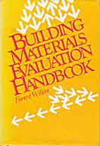Building Materials Evaluation Handbook by…