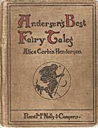 Andersen's best fairy tales by Alice Corbin…