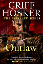 Outlaw (Aelfraed Book 2) by Griff Hosker