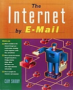 Internet by E-mail by Clay Shirky
