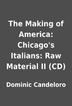 The Making of America: Chicago's Italians:…