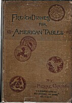 French Dishes for American Tables by Pierre…