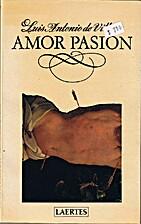 Amor pasión by Luis Antonio de Villena
