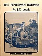 The Pentewan Railway by M. J. T. Lewis