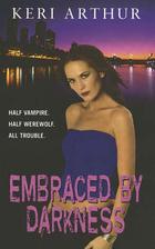 Embraced by Darkness by Keri Arthur