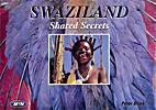 Shared Secrets - Swaziland by Peter Shark