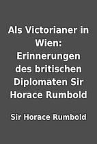 Als Victorianer in Wien: Erinnerungen des…