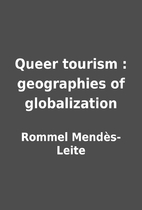 Queer tourism : geographies of globalization…