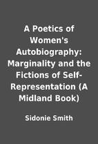 A Poetics of Women's Autobiography:…