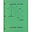 Arkansas History in Light of the Cross:…