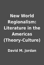 New World Regionalism: Literature in the…