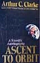 Ascent to Orbit by Arthur C. Clarke