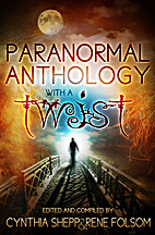 Paranormal Anthology with a TWIST by Eaton…