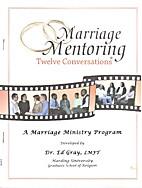 Marriage Mentoring: Twelve Conversations by…