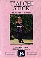 T'ai Chi Stick: Movements 1 to 150 by Sheila…