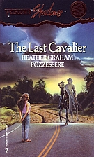The Last Cavalier (Silhouette Romances) by…