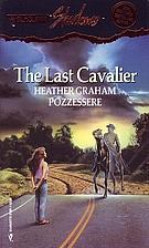 The Last Cavalier (Silhouette Romances) by…