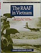 The RAAF in Vietnam : Australian air…