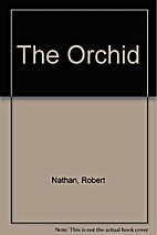 The Orchid by Robert Nathan