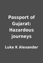 Passport of Gujarat: Hazardous journeys by…
