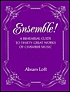 Ensemble: A Rehearsal Guide to Thirty Great…