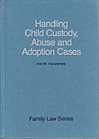 Handling child custody, abuse, and adoption…