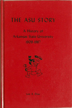 The ASU story; a history of Arkansas State…