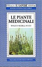 Le piante medicinali by Roberto Michele…
