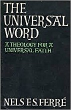 The universal word; a theology for a…