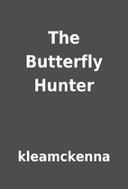 The Butterfly Hunter by kleamckenna