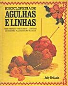 Enciclopédia de Agulhas e Linhas by Judy…