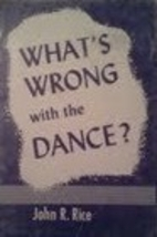 What's Wrong with the Dance? by John R.…
