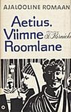 Aetius, viimne roomlane by Teodor Parnicki