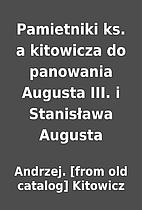 Pamietniki ks. a kitowicza do panowania…