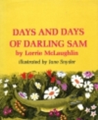 Days and Days of Darling Sam by Lorrie…